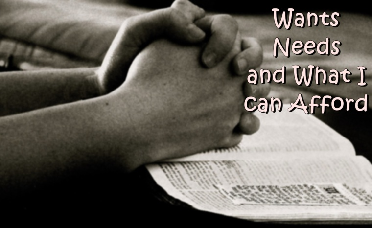 Wants, Needs and What I can Afford kktaliaferro.wordpress.com #DailyGraces #Lent
