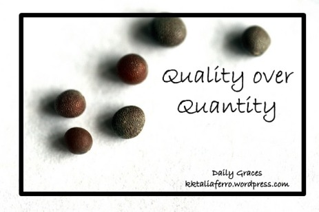 Quality over Quantity by Daily Graces at dailygraces.net